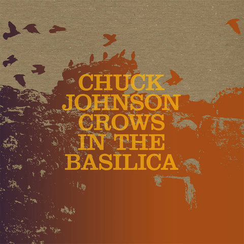 Chuck Johnson - Crows in the Basilica LP