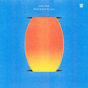 Holy Hive - Float Back to You LP