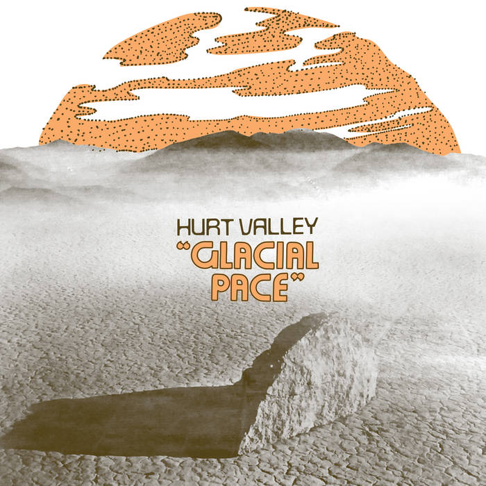 Hurt Valley - Glacial Pace LP
