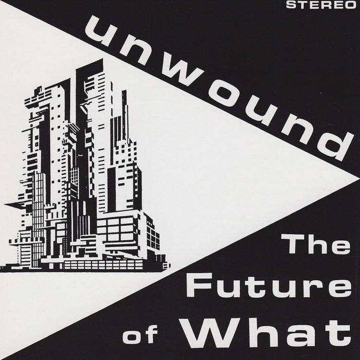 Unwound - The Future of What LP