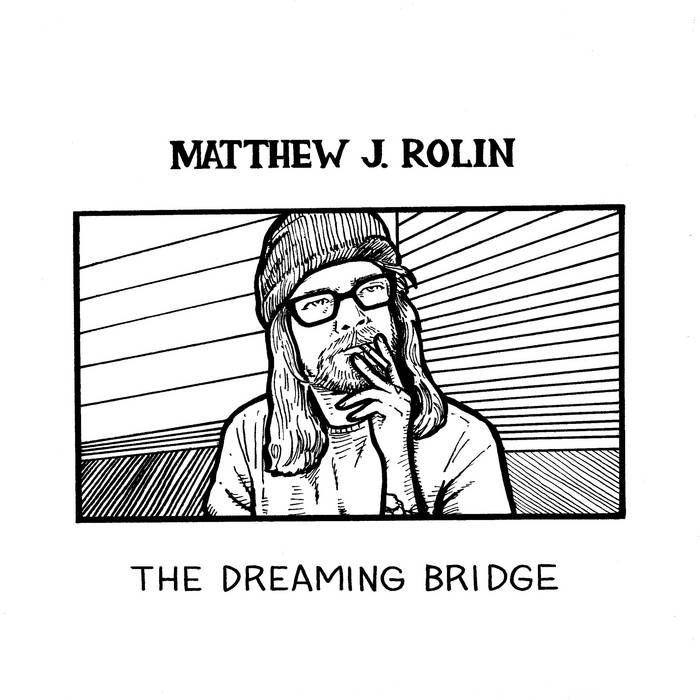 Matthew J. Rolin - The Dreaming Bridge 2LP