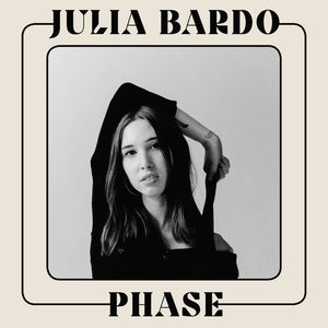 Julia Bardo - Phase LP