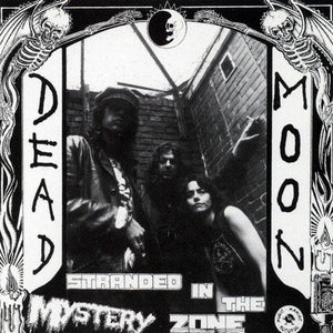 Dead Moon - Stranded in the Mystery Zone LP