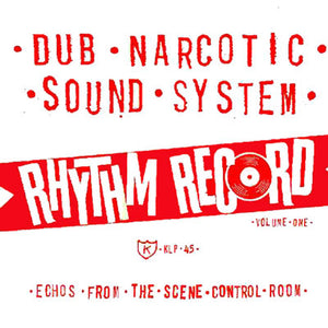 Dub Narcotic Sound System - Rhythm Record Volume One: Echos from the Scene Control Room LP
