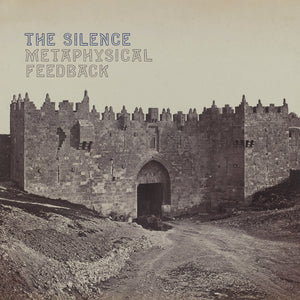 The Silence - Metaphysical Feedback LP