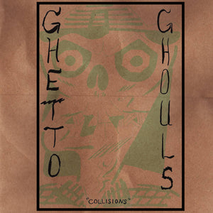 Ghetto Ghouls - Collisions LP