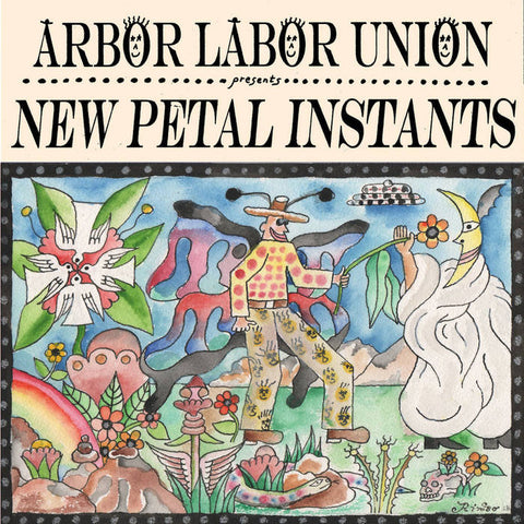 Arbor Labor Union - New Petal Instants LP