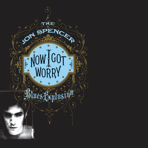 The Jon Spencer Blues Explosion - Now I Got Worry LP