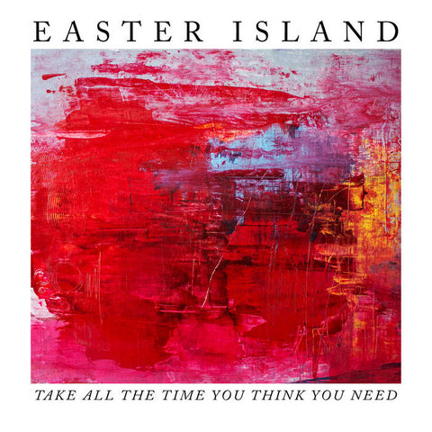 Easter Island - Take All the Time You Think You Need LP