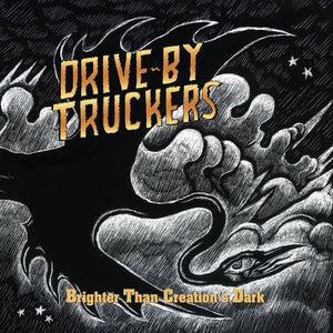 Drive-By Truckers - Brighter Than Creation's Dark 2LP (Ltd Clear w/ Black Splatter Edition)