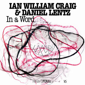 Ian William Craig & Daniel Lentz - In a Word LP
