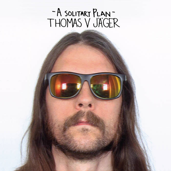 Thomas V. Jager - A Solitary Plan LP