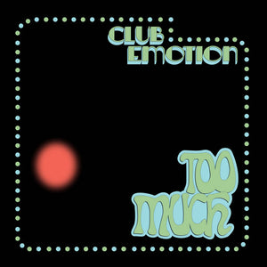 Too Much - Club Emotion LP