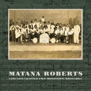 Matana Roberts - COIN COIN Chapter Two: Mississippi Moonchile LP