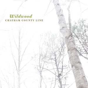 Chatham County Line - Wildwood LP