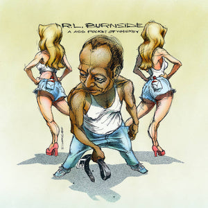 R.L. Burnside - A Ass Pocket of Whiskey LP