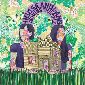 House and Land - Across the Field LP