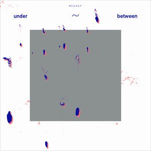 Dialect - Under ~ Between LP