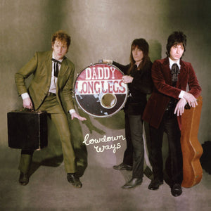 Daddy Long Legs - Lowdown Ways LP