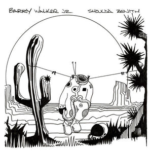 Barry Walker Jr. - Shoulda Zenith LP