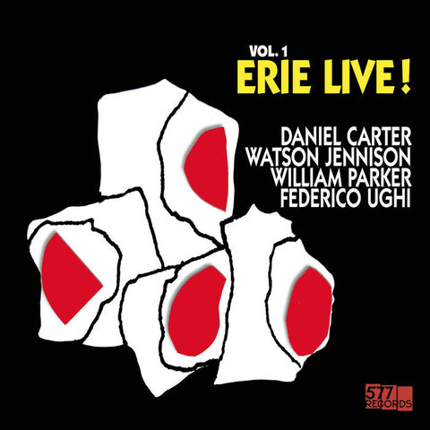 Daniel Carter / Watson Jennison / William Parker / Federico Ughi - Erie Live!, Vol. 1 LP