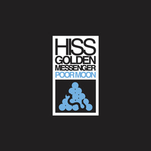Hiss Golden Messenger - Poor Moon (Remastered) LP
