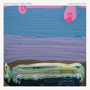 Charles Rumback & Ryley Walker - Little Common Twist LP