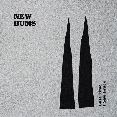 New Bums - Last Time I Saw Grace LP