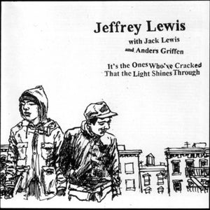 Jeffrey Lewis with Jack Lewis & Anders Griffen - It's the Ones Who've Cracked That the Light Shines Through LP