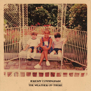 Jeremy Cunningham - The Weather Up There LP