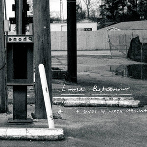 Loose Behaviour - 4 Songs in North Carolina 7""