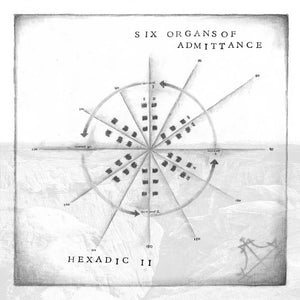 Six Organs of Admittance - Hexadic II LP