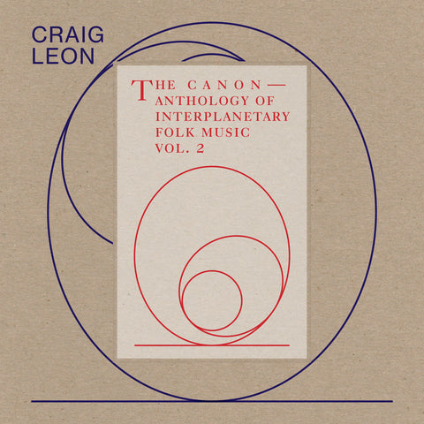 Craig Leon - Anthology Of Interplanetary Folk Music Vol. 2: The Canon LP