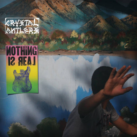 Crystal Antlers - Nothing Is Real LP