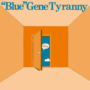 """Blue"" Gene Tyranny - Out of the Blue LP"
