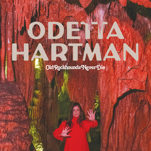 Odetta Hartman - Old Rockhounds Never Die LP