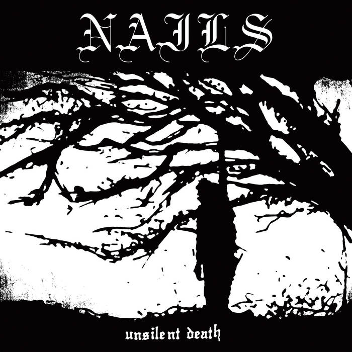 Nails - Unsilent Death: 10 Year Anniversary Edition LP