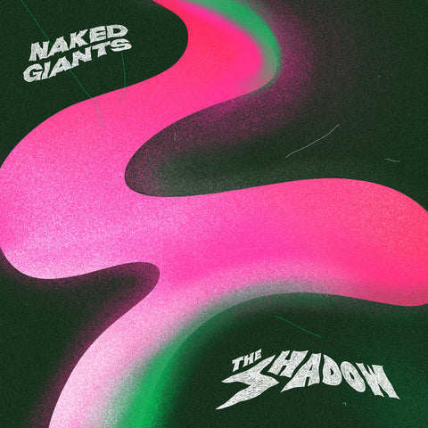 Naked Giants - The Shadow LP