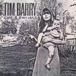 Tim Barry - Lost & Rootless LP