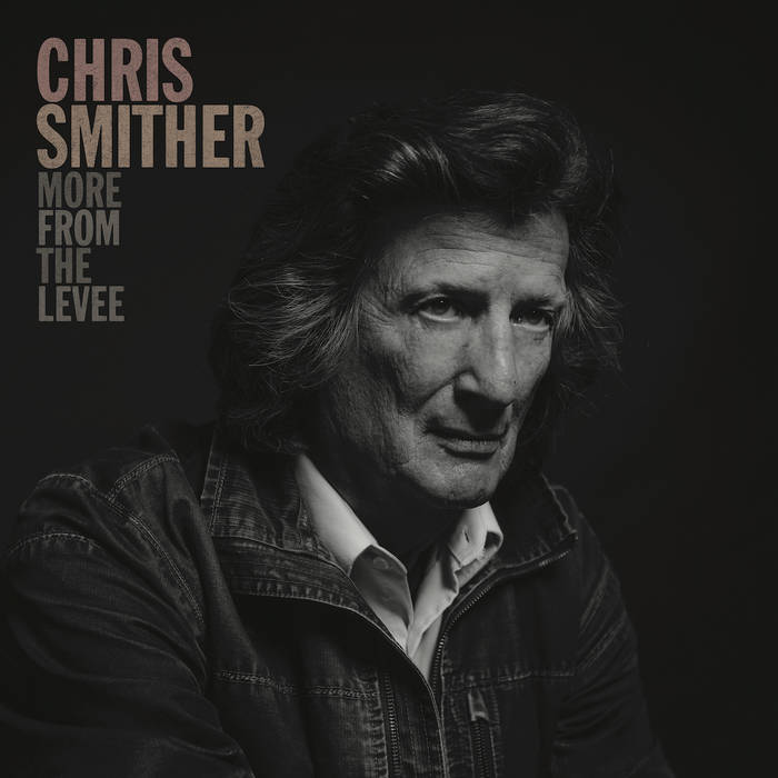 Chris Smither - More from the Levee LP