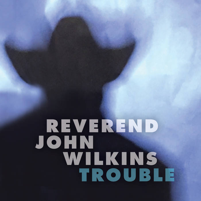 Reverend John Wilkins - Trouble LP