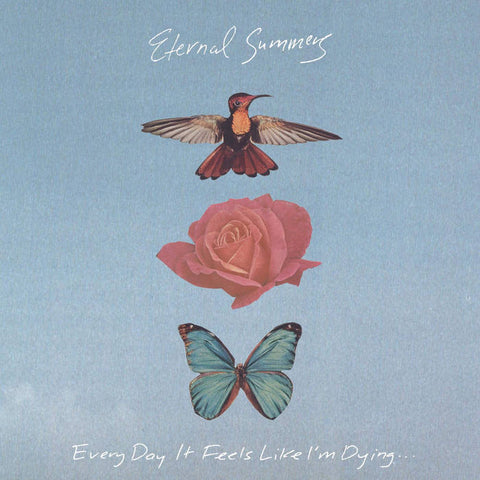 Eternal Summers - Every Day It Feels Like I'm Dying... LP