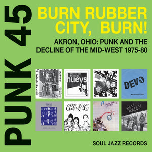 Various - Punk 45: Burn Rubber City, Burn! Akron, OH: Punk and the Decline of the Mid-West 1975-80 2LP