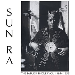 Sun Ra - The Saturn Singles, Vol. 1 1954-1958 LP