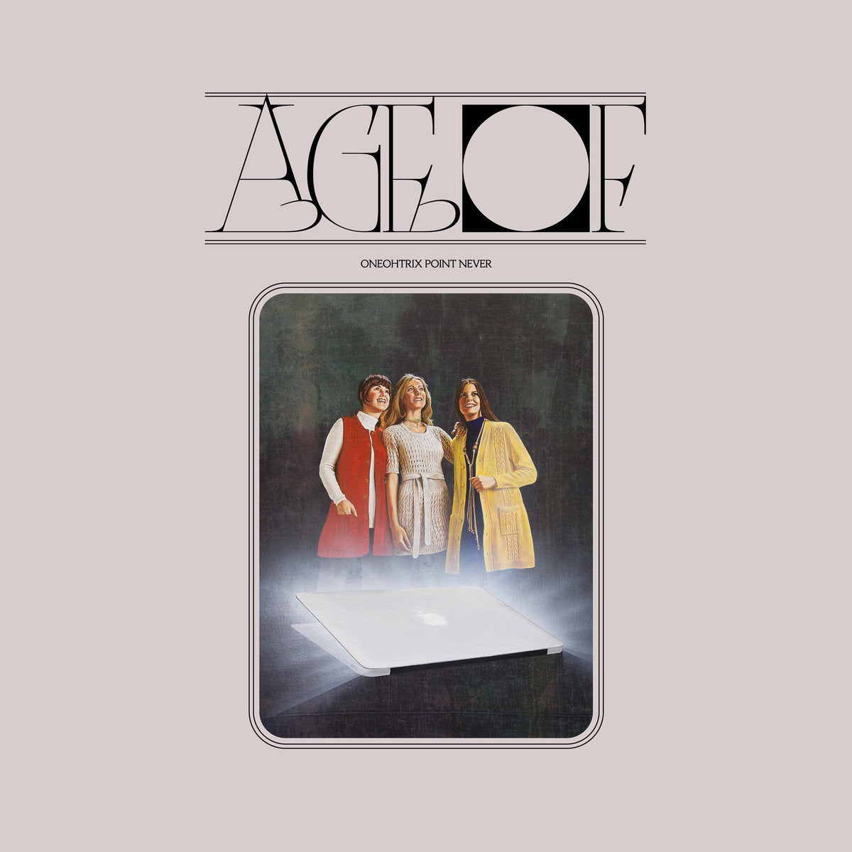 Oneohtrix Point Never - Age Of LP