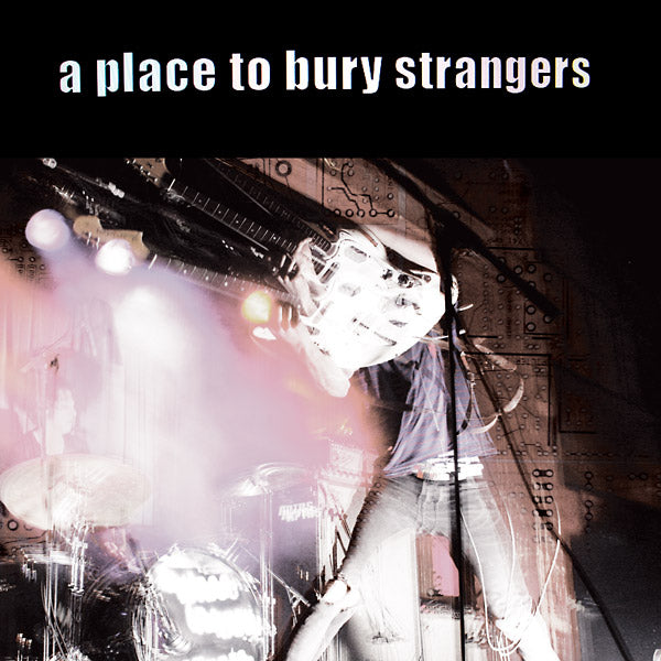 A Place to Bury Strangers - A Place to Bury Strangers LP (Ltd Glow in the Dark Vinyl Edition)
