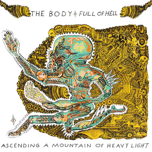The Body & Full of Hell - Ascending a Mountain of Heavy Light LP