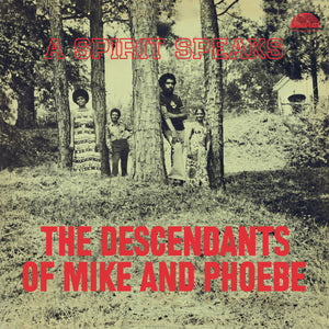 The Descendants of Mike and Phoebe - A Spirit Speaks LP
