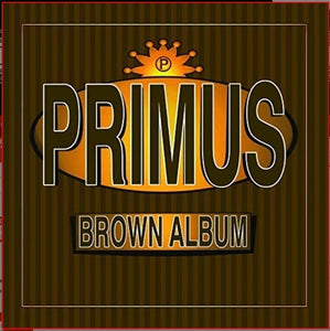 Primus - Brown Album 2LP