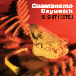 Guantanamo Baywatch - Desert Center LP (Ltd Amber Vinyl Edition)